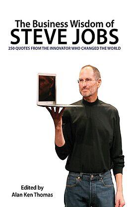 E-Book (epub) The Business Wisdom of Steve Jobs von Alan Ken Thomas
