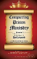 Kartonierter Einband Conquering Prison Ministry Presents Its Book Proposal to Hollywood von Vincent Young