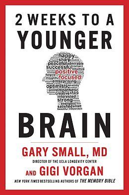 E-Book (epub) 2 Weeks To A Younger Brain von Gary Small, Gigi Vorgan