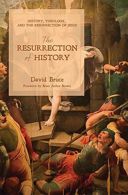 E-Book (epub) The Resurrection of History von David Bruce