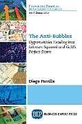 Kartonierter Einband The Anti-Bubbles von Diego Parrilla