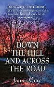 Kartonierter Einband Down the Hill and Across the Road von James Gray