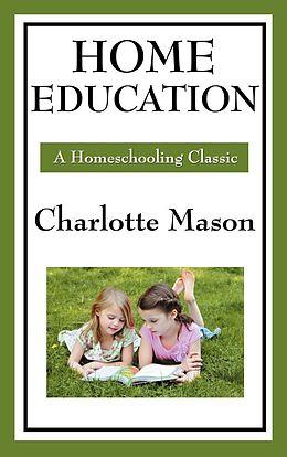 E-Book (epub) Home Education von Charlotte Mason