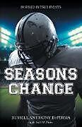 Kartonierter Einband Seasons Change von Russell Anthony Depersia, Todd M. Parisi