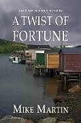 Kartonierter Einband A Twist of Fortune von Mike Martin