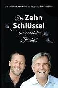 Kartonierter Einband Die Zehn Schlüssel zur absoluten Freiheit - The Ten Keys German von Gary M. Douglas, Dain Heer