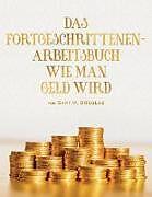 Kartonierter Einband DAS FORTGESCHRITTENEN- ARBEITSBUCH WIE MAN GELD WIRD (German) von Gary M. Douglas