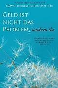 Kartonierter Einband Geld Ist Nicht Das Problem, Sondern Du - Money Isn't the Problem German von Gary M. Douglas, Dain Heer