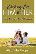 Kartonierter Einband Dating For Him & Her von Alexander Cooper