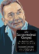 Kartonierter Einband The Inconvenient Gospel von Clarence Jordan
