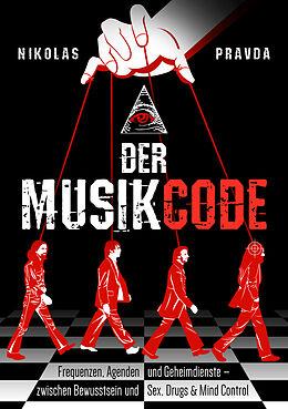 Kartonierter Einband Der Musik-Code: Frequenzen, Agenden und Geheimdienste von Nikolas Pravda