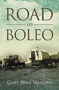 Kartonierter Einband Road to Boleo von Gary Ross Watkins