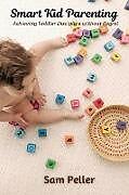 Kartonierter Einband Smart Kid Parenting von Sam Peller