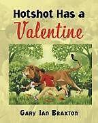 Kartonierter Einband Hotshot Has a Valentine von Gary Ian Braxton