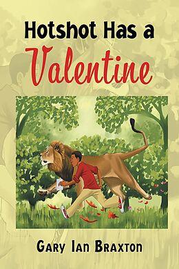 E-Book (epub) Hotshot Has a Valentine von Gary Ian Braxton