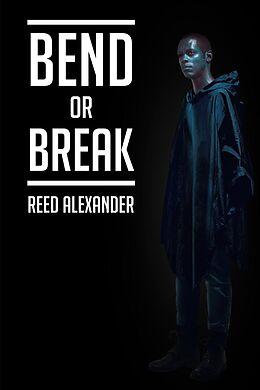 E-Book (epub) Bend or Break von Alexander Lazaro