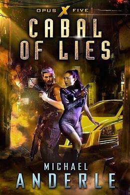 E-Book (epub) Cabal of Lies (Opus X, #5) von Michael Anderle