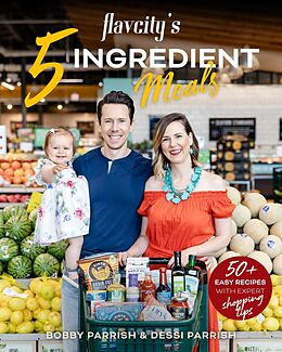 E-Book (epub) FlavCity's 5 Ingredient Meals von Bobby Parrish, Dessi Parrish