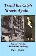 Kartonierter Einband Tread the City's Streets Again von Donn Mitchell