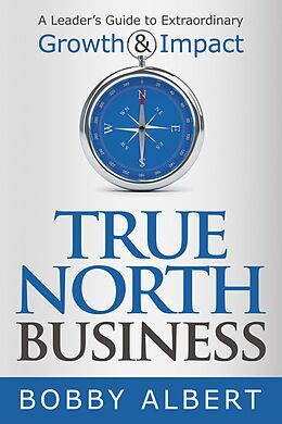 E-Book (epub) True North Business von Bobby Albert