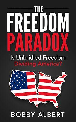 E-Book (epub) The Freedom Paradox von Bobby Albert