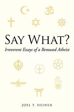 E-Book (epub) Say What? von Joel T. Heinen