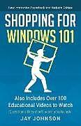 Kartonierter Einband Shopping for Windows 101 von Jay Johnson