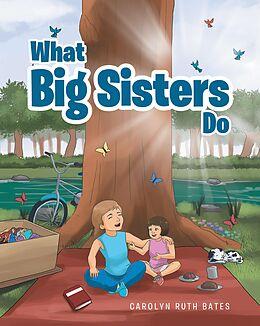 E-Book (epub) What Big Sisters Do von Carolyn Ruth Bates