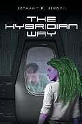 Kartonierter Einband The Hybridian Way von Bethany R. Lindell