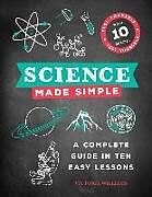 Fester Einband Science Made Simple: A Complete Guide in Ten Easy Lessons von Victoria Williams