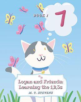 E-Book (epub) Logan and Friends: Learning the 1, 2, 3s von M. T. Stevens