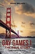 Kartonierter Einband Gay Games I von Mark Brown