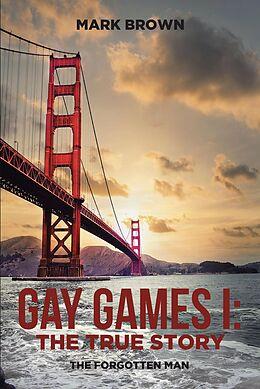 E-Book (epub) Gay Games I: the True Story von Mark Brown