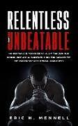 Kartonierter Einband Relentless and Unbeatable von Eric H Mennell