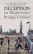 """Kartonierter Einband Deception on Westminster Bridge, London: That Five Minutes of the Day I Would Want to """"Rewind and Erase"""" from My Memory von"""