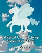 Kartonierter Einband Magical Unicorn Poop Saves the Village von Amy Morris