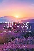 Kartonierter Einband Thinking About You von Paul Wenzler