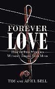 Kartonierter Einband Forever Love von Tim And April Bell