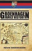 Fester Einband Groenhagen Family History von Kevin Groenhagen