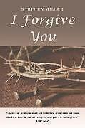 Kartonierter Einband I Forgive You von Stephen Miller