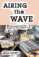 Fester Einband AIRING THE WAVE von Mike Siegel
