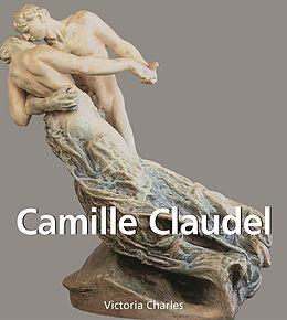 eBook (epub) Camille Claudel de Victoria Charles