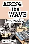 Kartonierter Einband AIRING THE WAVE von Mike Siegel
