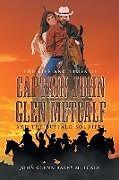 Kartonierter Einband The Life and Times of Captain John Glen Metcalf and the Buffalo Soldiers von John Glenn Barry Metcalf