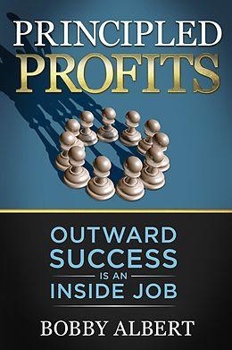 E-Book (epub) Principled Profits von Bobby Albert