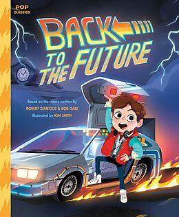 Kartonierter Einband Back to the Future von Kim Smith, Robert Zemeckis, Bob Gale