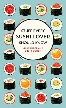 E-Book (epub) Stuff Every Sushi Lover Should Know von Marc Luber, Brett Cohen