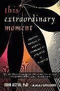 Broschiert This Extraordinary Moment von John; Adyashanti Astin