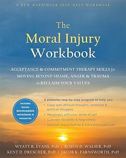 Kartonierter Einband The Moral Injury Workbook von Wyatt R. Evans