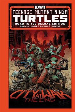 Fester Einband Teenage Mutant Ninja Turtles: Road to 100 Deluxe Edition von Kevin Eastman, Tom Waltz, Dave Wachter